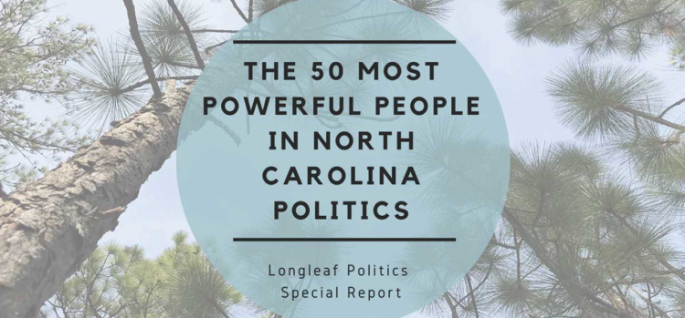 The 50 Most Powerful People in North Carolina Politics - Brubaker